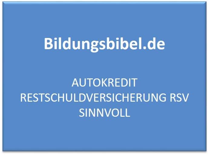 Der Autokredit oder Fahrzeugkredit sowie die RSV bei der Autofinanzierung, Vergleich