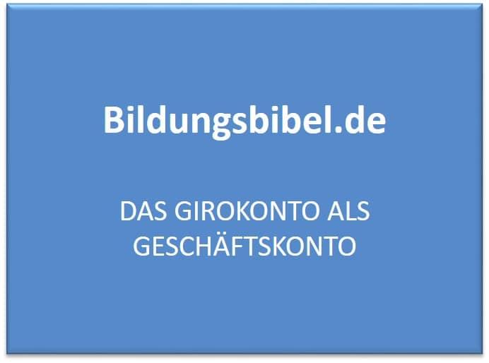 Das Geschäftskonto als Girokonto bei der Onlinebank, Filialbank oder Direktbank