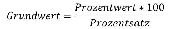 Grundwert Formel zur Berechnung des Grundwertes in der Prozentrechnung