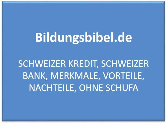 Schweizer Kredit und die Kreditbanken, Merkmale, Vorteile, Nachteile, Kredit ohne Schufa