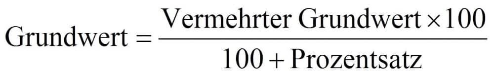 Den vermehrten Grundwert beziehungsweise auf Hundert rechnen Formel