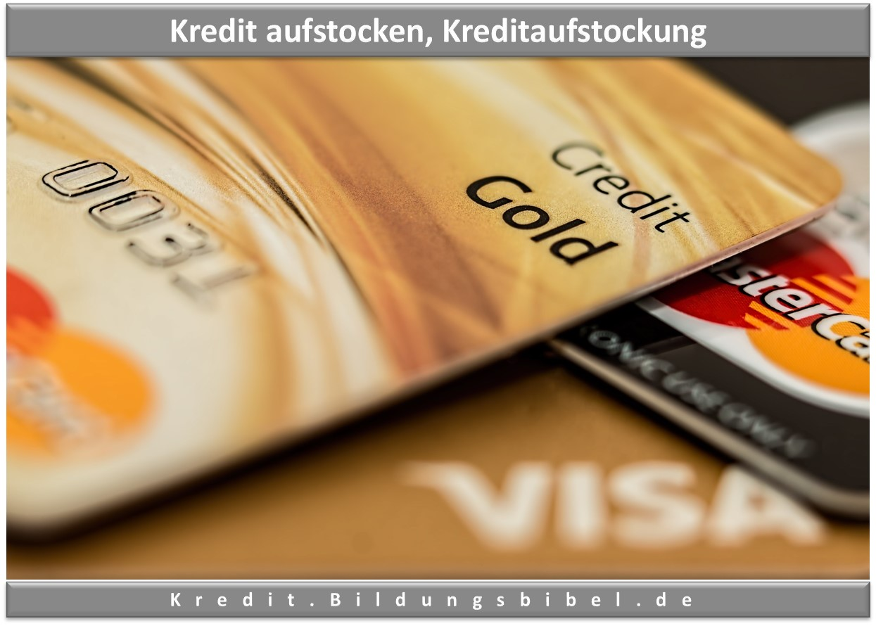 Kredit aufstocken, Kreditaufstockung Ablauf, Vorteile, Merkmale